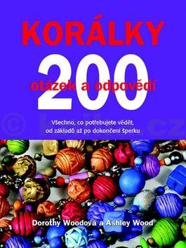 Ashley Woodová, Dorothy Wood: Korálky - 200 otázek a odpovědí cena od 79 Kč