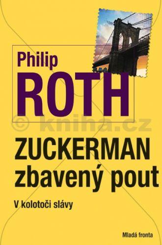 Philip Roth: Zuckerman zbavený pout - V kolotoči slávy cena od 175 Kč