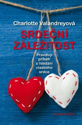 Charlotte Valandrey: Srdeční záležitost - Pravdivý příběh o hledání vlastního srdce cena od 199 Kč