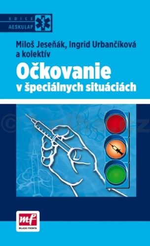 Miloš Jeseňák, Ingrid Urbančíková: Očkovanie v špeciálnych situáciách cena od 0 Kč