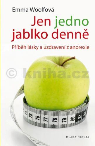 Emma Woolf: Jen jedno jablko denně - Příběh lásky a uzdravení z anorexie cena od 199 Kč