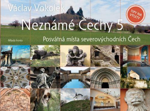 Václav Vokolek: Neznámé Čechy 5 cena od 231 Kč