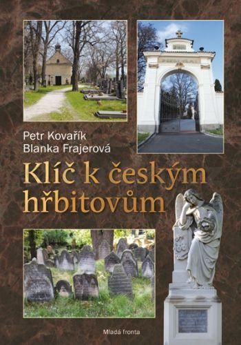 Petr Kovařík, Blanka Frajerová: Klíč k českým hřbitovům cena od 147 Kč