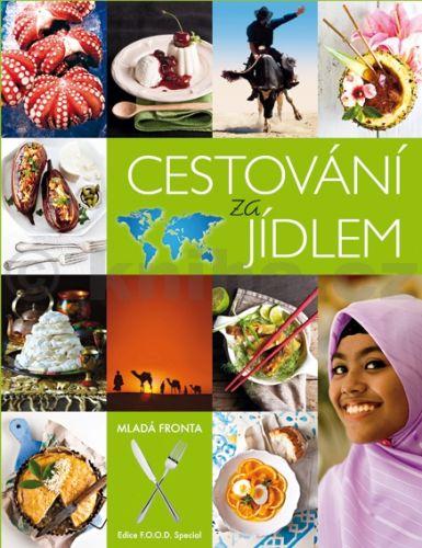 Frýdlová Petra: Cestování za jídlem - edice F.O.O.D. cena od 279 Kč