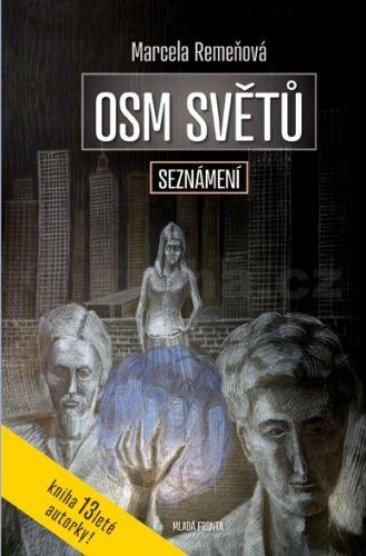 Marcela Remeňová: Osm světů - Seznámení cena od 99 Kč