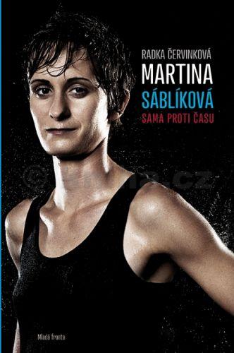 Radka Červinková, Martina Sáblíková: Martina Sáblíková - Sama proti času cena od 239 Kč