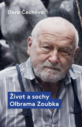 Dora Čechova: Život a sochy Olbrama Zoubka cena od 207 Kč
