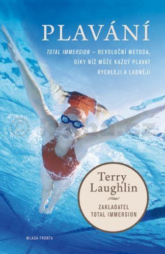 Terry Laughlin: Plavání - Plavat skvěle může každý cena od 199 Kč