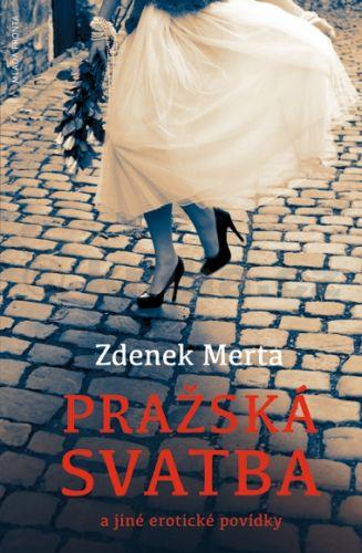 Merta Zdeněk: Pražská svatba a jiné erotické povídky cena od 183 Kč