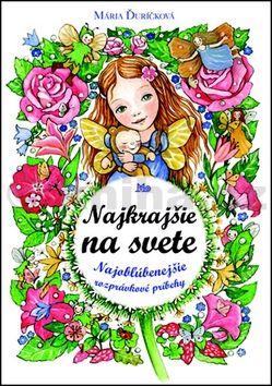 Mária Ďuríčková: Najkrajšie na svete cena od 224 Kč