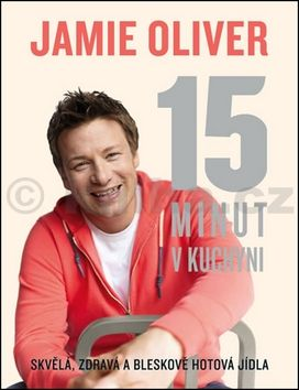 Jamie Oliver: Jamie Oliver - 15 minut v kuchyni cena od 407 Kč