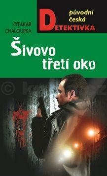 Otakar Chaloupka: Šivovo třetí oko cena od 206 Kč