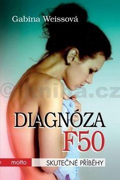 Gabina Weissová: Diagnóza F50 cena od 156 Kč