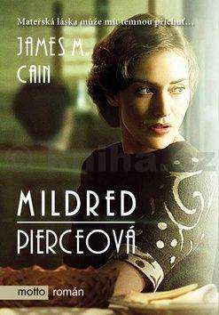 Jasem M. Cain: Mildred Pierceová cena od 67 Kč