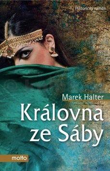 Marek Halter: Královna ze Sáby cena od 67 Kč