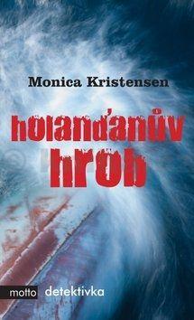 Monica Kristensen: Holanďanův hrob cena od 68 Kč