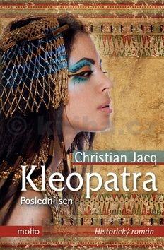 Christian Jacq: Kleopatra. Poslední sen cena od 224 Kč