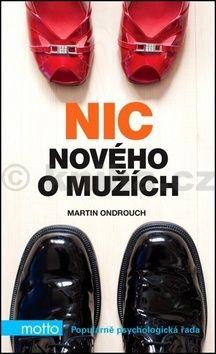 Martin Ondrouch: Nic nového o mužích cena od 33 Kč