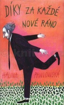 Halina Pawlowská: Díky za každé nové ráno cena od 135 Kč