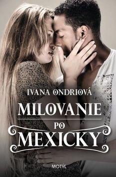 Ivana Ondriová: Milovanie po Mexicky cena od 171 Kč