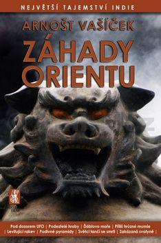 Arnošt Vašíček: Záhady Orientu - Největší tajemství Indie cena od 119 Kč