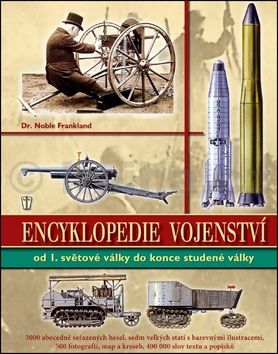 Frankland Noble: Encyklopedie vojenství ve 20. století - Od první světové války do konce studené války cena od 438 Kč