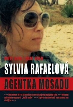 Kfi Moti, Oren Ram: Agentka Mosadu - Sylvia Rafaelová cena od 186 Kč