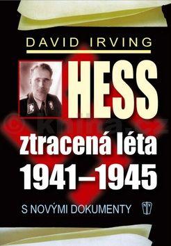 David Irving: Hess, ztracená léta 1941-1945 cena od 256 Kč