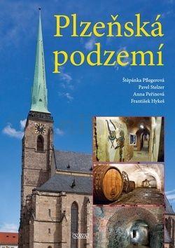 František Hykeš, Anna Peřinová, Štěpánka Pflegerová, Pavel Stelzer: Plzeňská podzemí cena od 195 Kč
