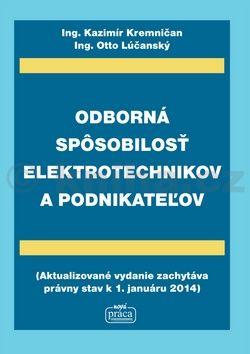 Kazimír Kremničan, Otto Lúčanský: Odborná spôsobilosť elektrotechnikov a podnikateľov cena od 382 Kč