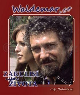 Olga Matušková: Waldemar a Olga Zákulisí našeho života cena od 127 Kč