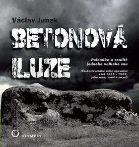 Václav Junek: Betonová iluze - Polemika o realitě jednoho velkého snu cena od 186 Kč
