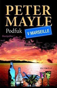 Peter Mayle: Podfuk v Marseille cena od 136 Kč