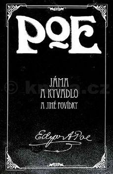 Edgar Allan Poe: Jáma a kyvadlo a jiné povídky cena od 248 Kč