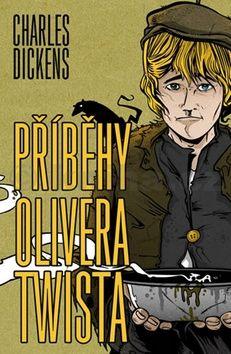 Charles Dickens: Příběhy Olivera Twista cena od 195 Kč