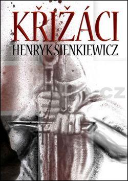 Henryk Sienkiewicz: Křižáci cena od 319 Kč