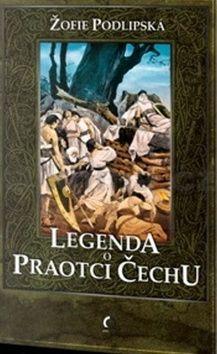 Žofie Podlipská: Legenda o Praotci Čechu cena od 33 Kč