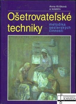 Anna Krišková: Ošetrovateľské techniky cena od 533 Kč