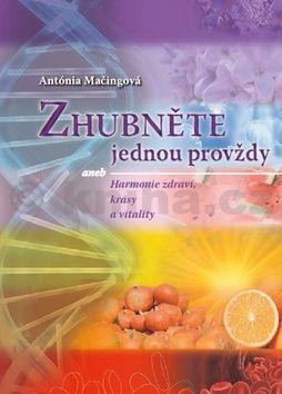 Antónia Mačingová: Harmonie zdraví, krásy a vitality cena od 197 Kč