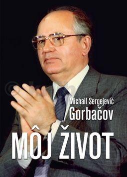 Michail Sergejevič Gorbačov: Môj život cena od 383 Kč
