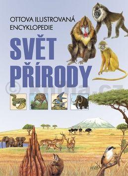 Svet prírody Ottova ilustrovaná encyklopedie cena od 150 Kč