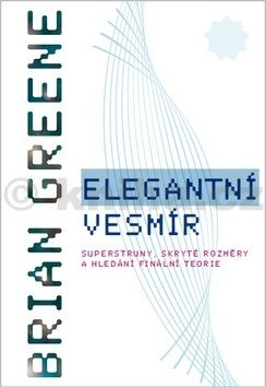 Brian Greene: Elegantní vesmír cena od 240 Kč