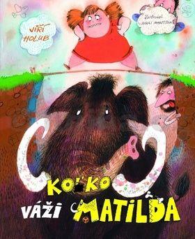 Jiří Holub: Koľko váži Matilda cena od 118 Kč