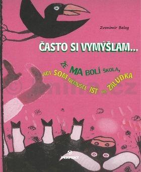Zvonimir Balog: Často si vymýšľam... cena od 158 Kč