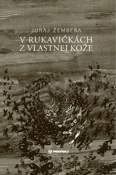 Juraj Žembera: V rukavičkách z vlastnej kože cena od 184 Kč
