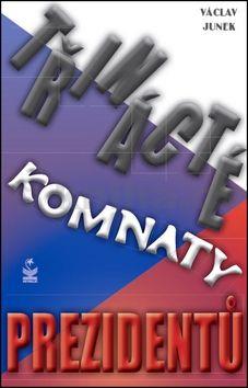 Václav Junek: Třinácté komnaty prezidentů cena od 184 Kč