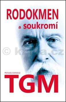Michaela  Košťálová: Rodokmen a soukromí T. G. Masaryka cena od 186 Kč