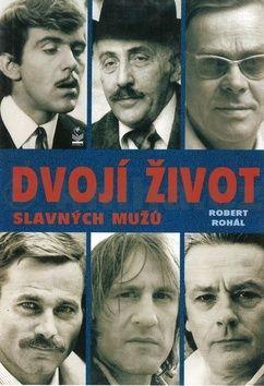 Robert Rohál: Dvojí život slavných mužů cena od 187 Kč