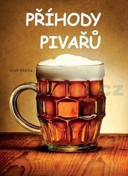 Mucha Josef: Příhody pivařů cena od 159 Kč
