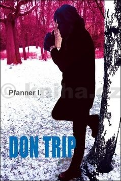 Pfanner I.: DON TRIP cena od 201 Kč